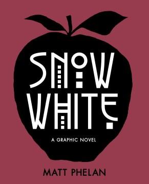 Snow White  - Matt Phelan