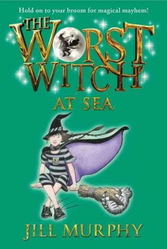 Worst Witch at Sea - Jill Murphy