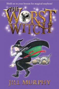 The worst witch / Jill Murphy - Jill Murphy