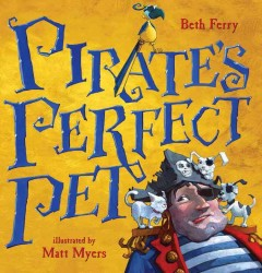 Pirate's Perfect Pet - Beth; Myers Ferry