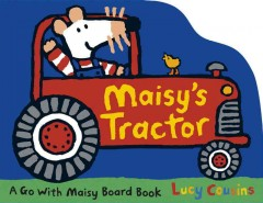 Maisy's tractor - Lucy Cousins
