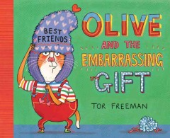 Olive and the embarrassing gift - Tor Freeman