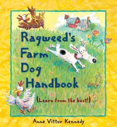 Ragweed's farm dog handbook - Anne Kennedy