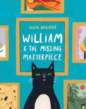 William & the missing masterpiece - Helen Hancocks