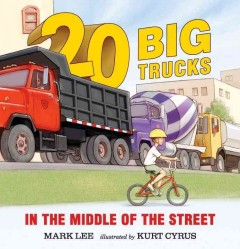 20 big trucks in the middle of the street - Mark Lee