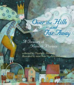 Over the hills and far away : a treasury of nursery rhymes