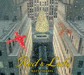Red & Lulu - Matt Tavares