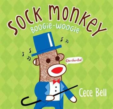 Sock monkey boogie-woogie - Cece Bell
