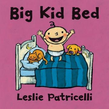 Big kid bed - Leslie Patricelli
