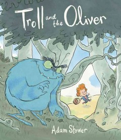 The troll and the Oliver - Adam Stower