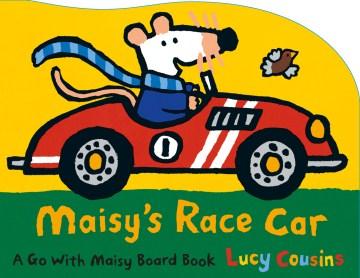 Maisy's race car - Lucy Cousins