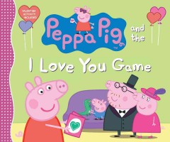 Peppa Pig and the I love you game.