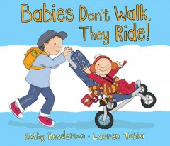 Babies don't walk, they ride! - Kathy Henderson