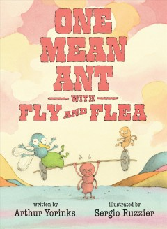 One mean ant with fly and flea - Arthur Yorinks