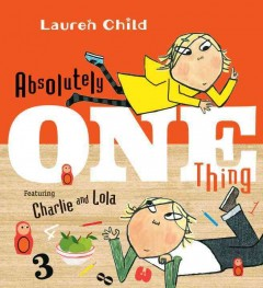 Absolutely one thing - Lauren Child