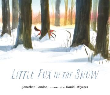 Little fox in the snow - Jonathan London
