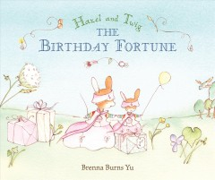 Hazel and Twig : the birthday fortune - Brenna Burns Yu
