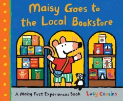 Maisy goes to the local bookstore - Lucy Cousins