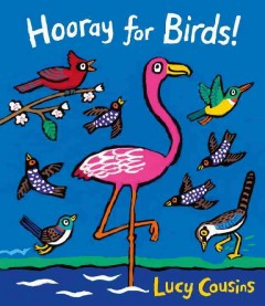 Hooray for birds! - Lucy Cousins
