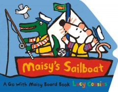 Maisy's sailboat - Lucy Cousins
