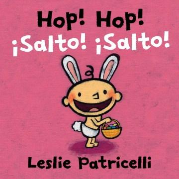 Hop! Hop! = Salto! Salto! - Leslie Patricelli