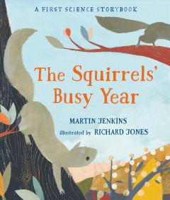 The squirrels' busy year - Martin Jenkins