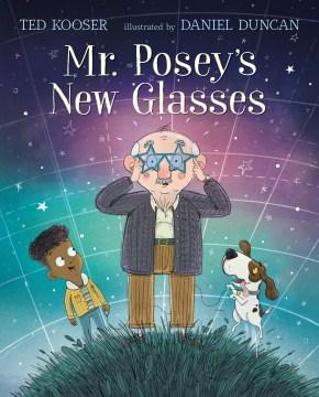 Mr. Posey's new glasses - Ted Kooser
