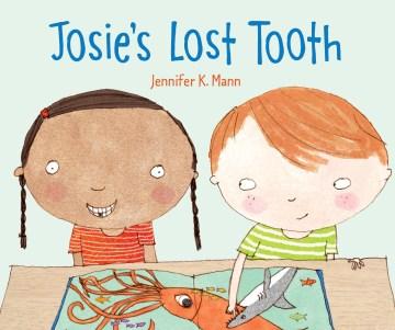 Josie's lost tooth - Jennifer K Mann