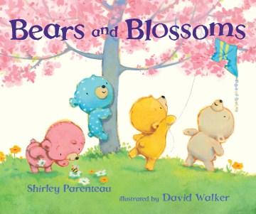Bears and blossoms - Shirley Parenteau