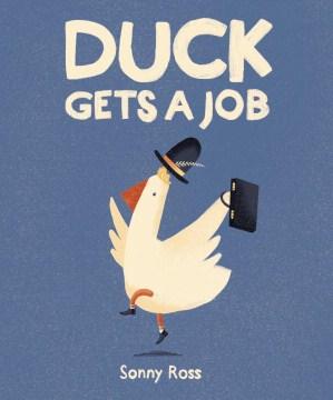 Duck gets a job - Sonny Ross
