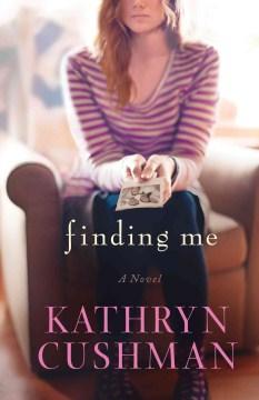 Finding Me - Kathryn Cushman