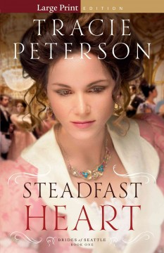 Steadfast heart - Tracie Peterson
