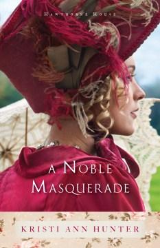 Noble Masquerade - Kristi Ann Hunter