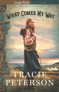 What comes my way - Tracie Peterson