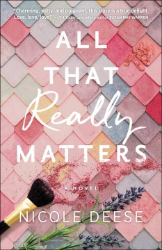 All That Really Matters - Nicole Deese