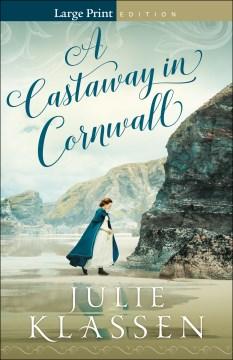 Castaway in Cornwall - Julie Klassen