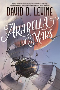 Arabella of Mars - David D Levine