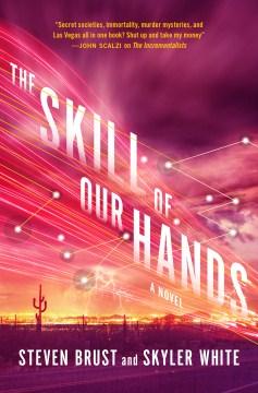 Skill of Our Hands - Steven; White Brust