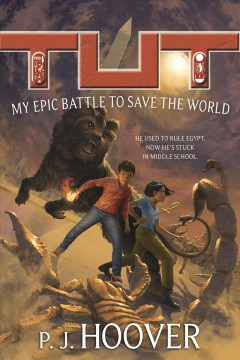 Tut : My Epic Battle to Save the World - P. J Hoover