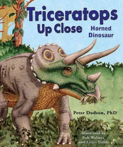 Triceratops up close : horned dinosaur - Peter Dodson