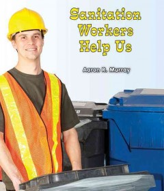 Sanitation workers help us - Aaron R Murray