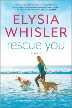 Rescue You - Elysia Whisler