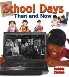 School days then and now - Bobbie Kalman