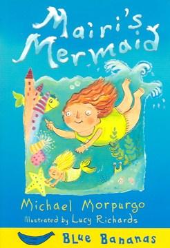 Mairi's mermaid - Michael Morpurgo