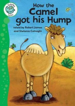 How the camel got his hump - Robert James