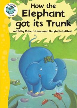 How the elephant got its trunk - Robert James