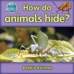 How do animals hide? - Bobbie Kalman