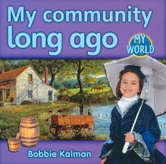 My community long ago - Bobbie Kalman
