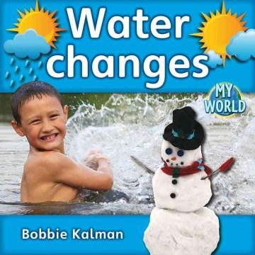 Water changes - Bobbie Kalman