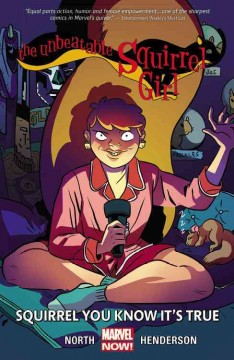 The unbeatable Squirrel Girl Volume 2, Squirrel you know it's true  / Ryan North, writer ; Erica Henderson, artist ; Rico Renzi, color artist ; VC's Clayton Cowles, letterer - Ryan North